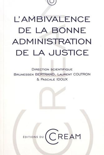 Brunessen Bertrand et Laurent Coutron - L'ambivalence de la bonne administration de la justice.