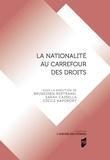 Brunessen Bertrand et Sarah Cassella - La nationalité au carrefour des droits.