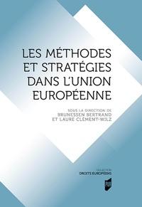 Brunessen Bertrand et Laure Clément-Wilz - Méthodes et stratégies dans l'Union européenne.