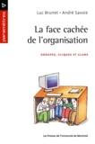 Brunet, Luc et André Savoie - La face cachée de l'organisation. Groupes, cliques et clan.