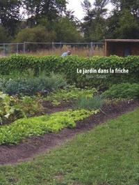 Bruni/Babarit - Le jardin dans la friche.