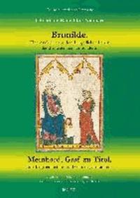 Brunilde - Eine Anekdote aus dem bürgerlichen Leben des dreizehenden Jahrhunderts. Meinhard, Graf zu Tirol - Eine Begebenheit des funfzehnten Jahrhunderts - Zwei historische Kurzromane in einer Transkription von Sylvia Kolbe.