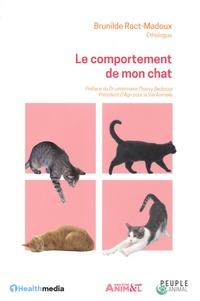 Brunilde Ract-Madoux - Le comportement de mon chat.