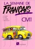 Bruno Adam et Isabelle Micholet - LA SEMAINE DE FRANCAIS CM1. - Lecture et activités de français.