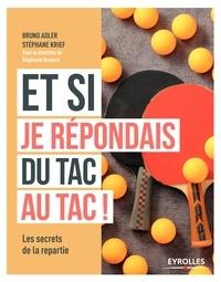 Bon téléchargement du livre Et si je répondais du tac au tac !  - Les secrets de la répartie (French Edition)  par Bruno Adler, Stéphane Krief 9782212469486