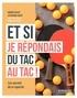 Bruno Adler et Stéphane Krief - Et si je répondais du tac au tac ! - Les secrets de la répartie.
