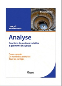 Analyse. Fonctions de plusieurs variables et géométrie analytique - Cours et exercices corrigés. Licence 2 Mathématiques.pdf