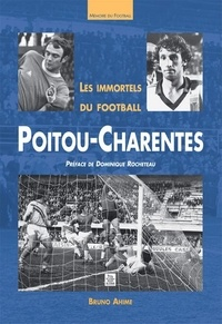 Bruno Ahime - Les immortels du football : Poitou Charentes.