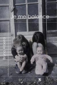 Bruno Alberro - Je me balance.