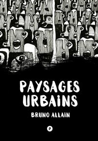 Bruno Allain - Paysages urbains.