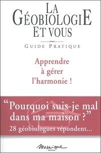 Bruno Allione et Philippe Arnould - La géobiologie et vous - Guide pratique.