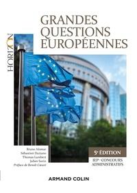 Bruno Alomar et Sébastien Daziano - Grandes questions européennes - 5e éd. - IEP-Concours administratifs - IEP-Concours administratifs.
