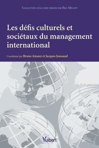 Bruno Amann et Jacques Jaussaud - Les défis culturels et sociétaux du management international.