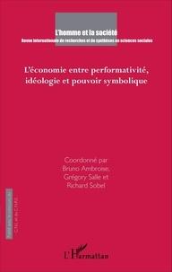 Bruno Ambroise et Grégory Salle - L'Homme et la Société N° 197, 2015/3 : L'économie entre performativité, idéologie et pouvoir symbolique.