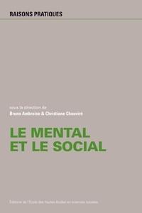 Bruno Ambroise et Christiane Chauviré - Le mental et le social.