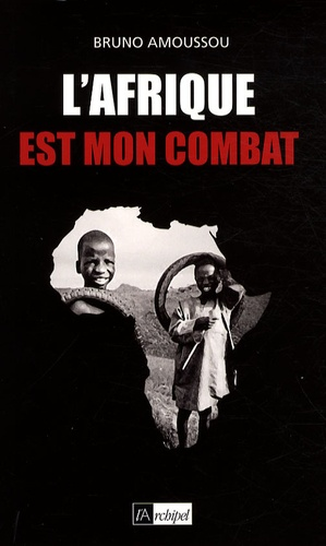Bruno Amoussou - L'Afrique est mon combat.