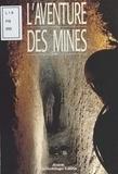 Bruno Ancel - L'Aventure des mines.