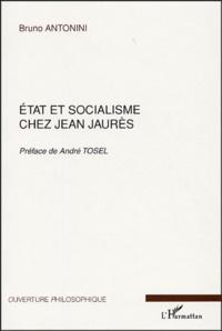 Bruno Antonini - Etat et socialisme chez Jean Jaurès.
