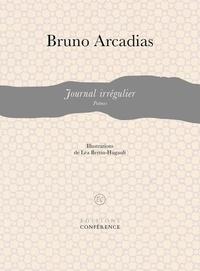 Bruno Arcadias - Journal irrégulier.