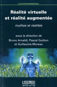 Bruno Arnaldi et Pascal Guitton - Réalité virtuelle et réalité augmentée - Mythes et réalités.