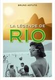 Bruno Astuto - La légende de Rio.