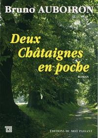 Bruno Auboiron - Deux châtaignes en poche.