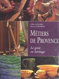 Bruno Auboiron et Gilles Lansard - Métiers de Provence.