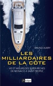 Bruno Aubry - Les milliardaires de la côte.