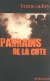 Bruno Aubry - Les parrains de la Côte - 100 ans de caïdat en Provence.