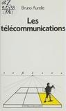 Bruno Aurelle - Les Télécommunications.