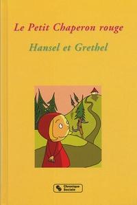 Bruno Avitabile et Denis Vaginay - Le Petit Chaperon rouge ; Hansel et Grethel.