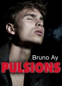 Bruno Ay - Pulsions.