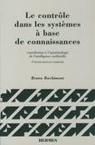 Bruno Bachimont - Le contrôle dans les systèmes à base de connaissances - Contribution à l'épistémologie de l'intelligence artificielle.