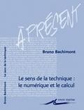 Bruno Bachimont - Le sens de la technique - Le numérique et le calcul.