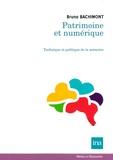 Bruno Bachimont - Patrimoine et numérique - Technique et politique de la mémoire.
