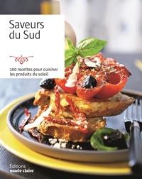 Bruno Ballureau et Adeline Brousse - Saveurs du sud - 100 recettes pour cuisiner les produits du soleil.