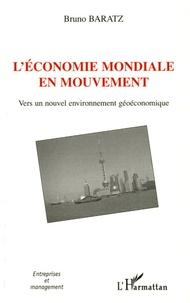 Bruno Baratz - L'économie mondiale en mouvement - Vers un nouvel environnement géoéconomique.