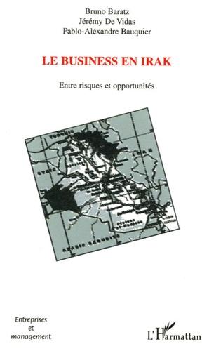 Bruno Baratz et Jérémy De Vidas - Le business en Irak - Entre risques et opportunités.
