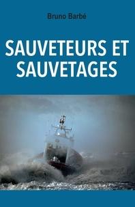 Bruno Barbe - Sauveteurs et sauvetages.