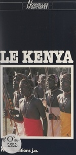 Bruno Barbier et Marie-Claude Fontaine - Le Kenya.