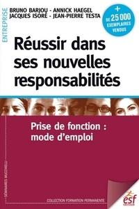 Bruno Barjou et Annick Haegel - Réussir dans ses nouvelles responsabilités - Prise de fonction : mode d'emploi.