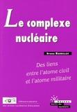 Bruno Barrillot - Le complexe nucléaire : des liens entre l'atome civil et l'atome militaire.