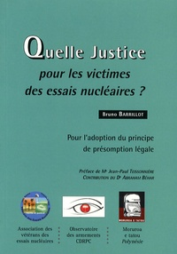 Bruno Barrillot - Quelle justice pour les victimes des essais nucléaires ? - Pour l'adoption du principe de présomption légale.