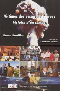 Bruno Barrillot - Victimes des essais nucléaires : histoire d'un combat.