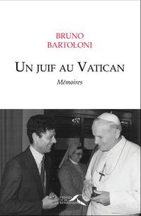 Un Juif au Vatican- Mémoires - Bruno Bartoloni |