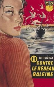 Bruno Bax et Frédéric Ditis - H contre le réseau Baleine.