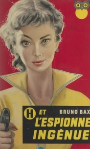 Bruno Bax et Frédéric Ditis - H et l'espionne ingénue.