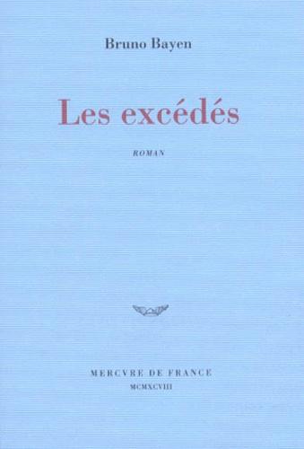 Bruno Bayen - Les excédés.
