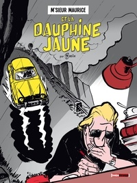 Bruno Bazile - M'sieur Maurice et la Dauphine jaune.