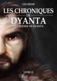 Bruno Bellamy et Lisa Sureau - Les Chroniques de Dyanta - Livre II - La Légende de Dyanta.